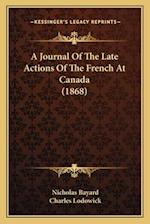 A Journal of the Late Actions of the French at Canada (1868) af Charles Lodowick, Nicholas Bayard