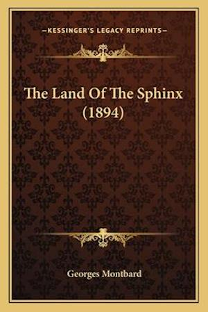 The Land of the Sphinx (1894) af Georges Montbard