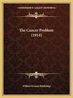 The Cancer Problem (1914) af William Seaman Bainbridge