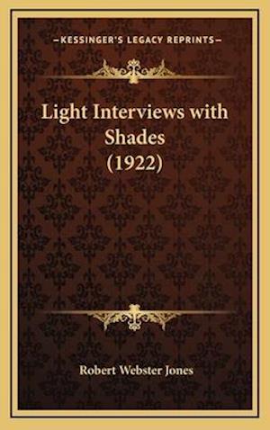 Light Interviews with Shades (1922) af Robert Webster Jones