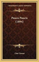 Pauca Paucis (1894) af Clair Tisseur