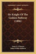 Sir Knight of the Golden Pathway (1896) af Anna S. P. Duryea