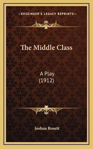 The Middle Class af Joshua Rosett