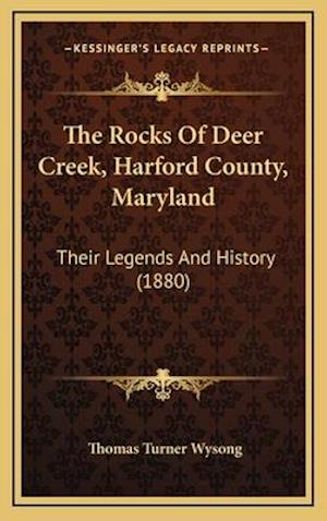 The Rocks of Deer Creek, Harford County, Maryland af Thomas Turner Wysong