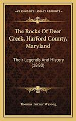 The Rocks of Deer Creek, Harford County, Maryland af Thomas Turner Wysong