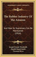 The Rubber Industry of the Amazon af Joseph Froude Woodroffe
