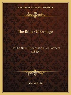 The Book of Ensilage af John M. Bailey