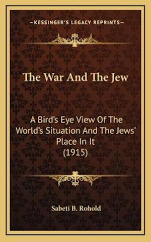 The War and the Jew af Sabeti B. Rohold