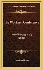 The Workers' Conference af Henrietta Heron
