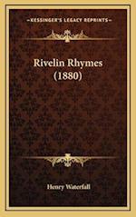 Rivelin Rhymes (1880) af Henry Waterfall