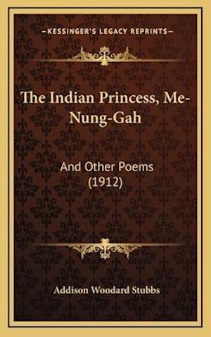 The Indian Princess, Me-Nung-Gah af Addison Woodard Stubbs