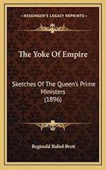 The Yoke of Empire af Reginald Baliol Brett
