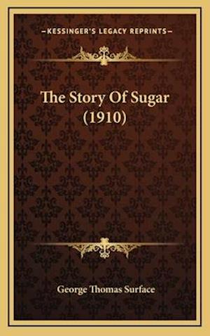 The Story of Sugar (1910) af George Thomas Surface