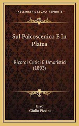 Sul Palcoscenico E in Platea af Giulio Piccini, Jarro