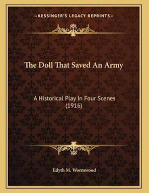 The Doll That Saved an Army af Edyth M. Wormwood