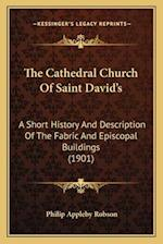 The Cathedral Church of Saint David's the Cathedral Church of Saint David's af Philip Appleby Robson