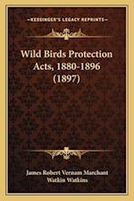 Wild Birds Protection Acts, 1880-1896 (1897) af James Robert Vernam Marchant, Watkin Watkins