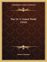 War or a United World (1916) af Soterios Nicholson