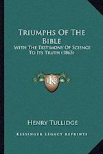 Triumphs of the Bible af Henry Tullidge