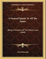 A General Epistle to All the Saints af Edward Burrough
