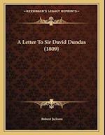 A Letter to Sir David Dundas (1809)