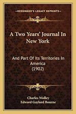 A Two Years' Journal in New York af Charles Wolley