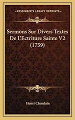 Sermons Sur Divers Textes de L'Ectriture Sainte V2 (1759) af Henri Chatelain