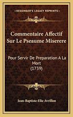 Commentaire Affectif Sur Le Pseaume Miserere af Jean-Baptiste-Elie Avrillon