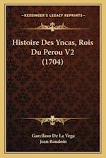 Histoire Des Yncas, Rois Du Perou V2 (1704) af Jean Baudoin, Garcilaso De La Vega