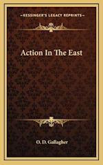 Action in the East af O. D. Gallagher