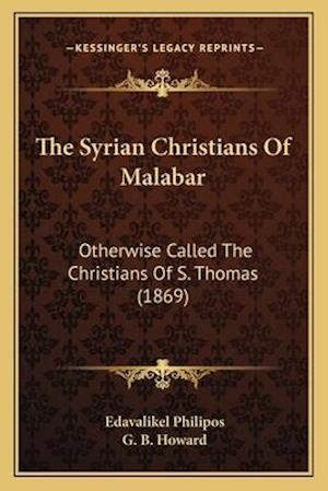 The Syrian Christians of Malabar af Edavalikel Philipos
