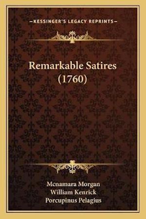 Remarkable Satires (1760) af Porcupinus Pelagius, William Kenrick, Mcnamara Morgan