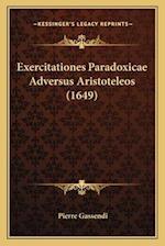 Exercitationes Paradoxicae Adversus Aristoteleos (1649) af Pierre Gassendi