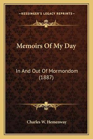 Memoirs of My Day af Charles W. Hemenway