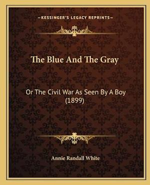 The Blue and the Gray af Annie Randall White
