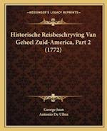 Historische Reisbeschryving Van Geheel Zuid-America, Part 2 (1772) af Antonio De Ulloa, George Juan