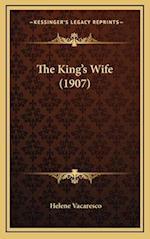 The King's Wife (1907) af Helene Vacaresco