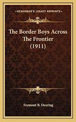 The Border Boys Across the Frontier (1911) af Freemont B. Deering, Fremont B. Deering
