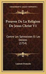 Preuves de La Religion de Jesus Christ V1 af Laurent Francois