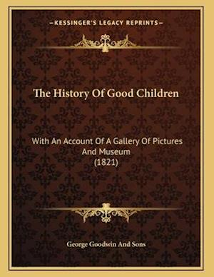 The History of Good Children af George Goodwin and Sons