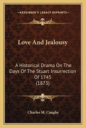 Love and Jealousy af Charles M. Caughy