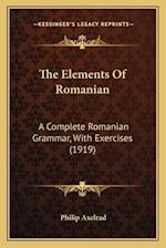 The Elements of Romanian af Philip Axelrad