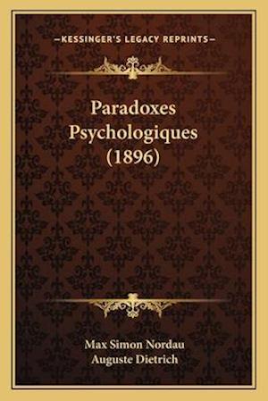 Paradoxes Psychologiques (1896) af Auguste Dietrich, Max Simon Nordau