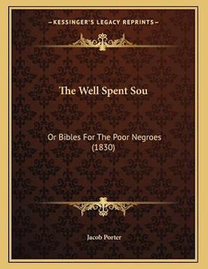 The Well Spent Sou af Jacob Porter