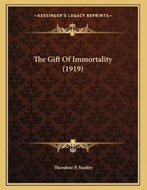 The Gift of Immortality (1919) af Theodore P. Stanley