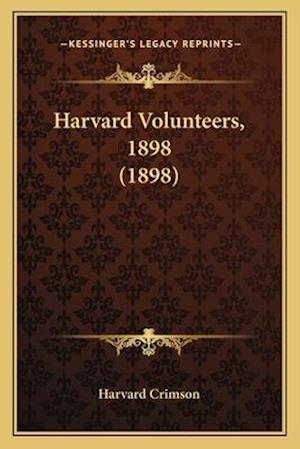 Harvard Volunteers, 1898 (1898) af Harvard Crimson