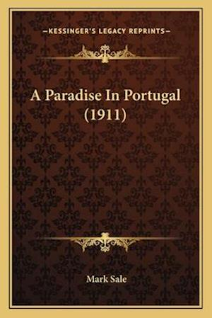 A Paradise in Portugal (1911) af Mark Sale
