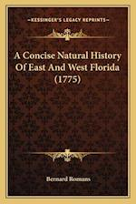 A Concise Natural History of East and West Florida (1775) af Bernard Romans