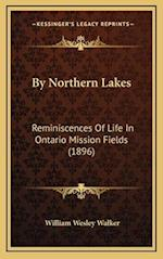 By Northern Lakes af William Wesley Walker