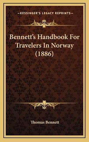 Bennetta Acentsacentsa A-Acentsa Acentss Handbook for Travelers in Norway (1886) af Thomas Bennett